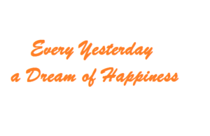 a dream of happiness